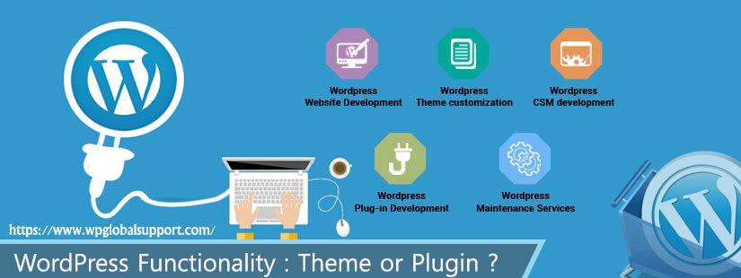 WordPressFunctionality : Theme or Plugin ?