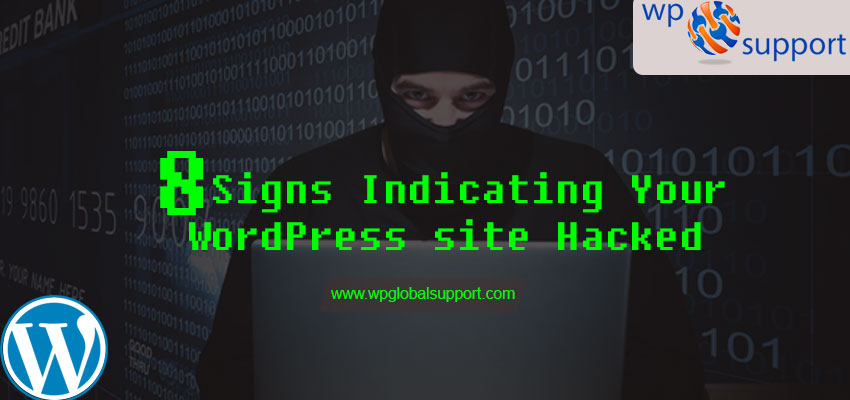 8 Signs Indicating Your WordPress site Hacked