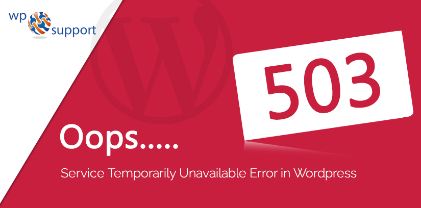 Fix 503 Service Temporarily Unavailable Error In WordPress - 2018 Guide