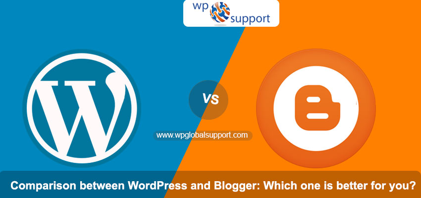 Comparison between WordPress and Blogger: Which one is better for you?