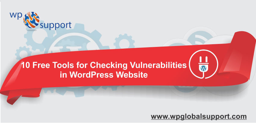 10 Free Tools for Checking Vulnerabilities in WordPress Website