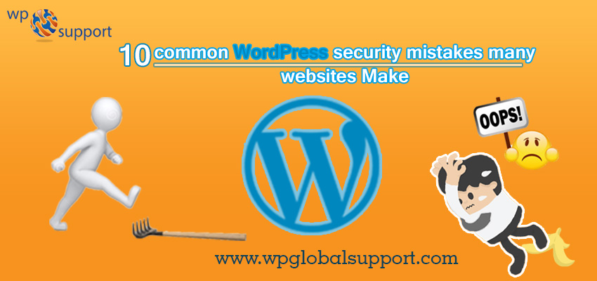 10 common WordPress security mistakes many websites Make