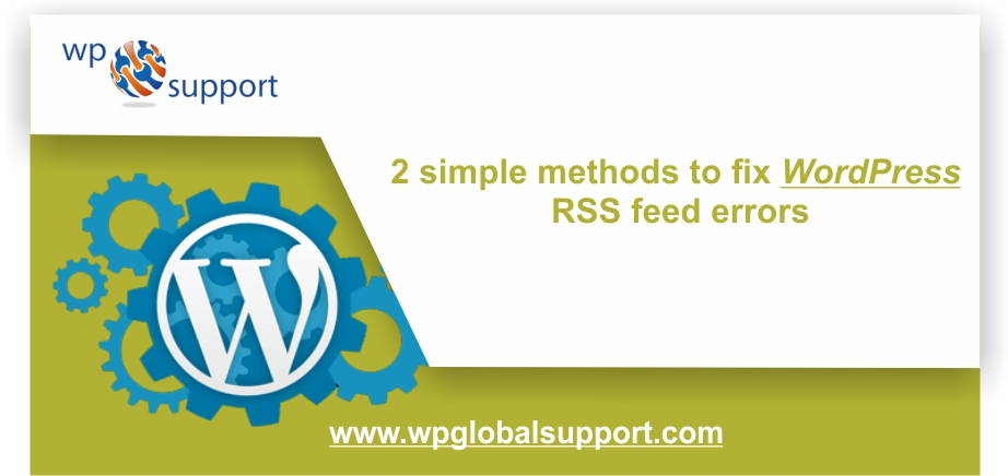 2 simple methods to fix WordPress RSS feed errors