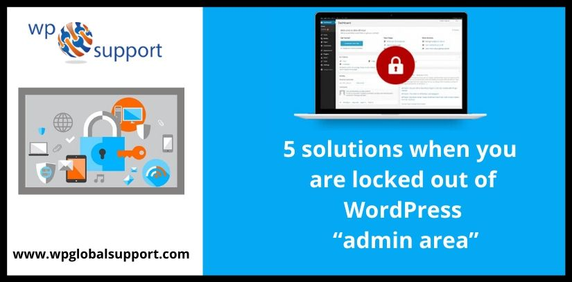 "5 solutions when you are locked out of WordPress ""admin area"""