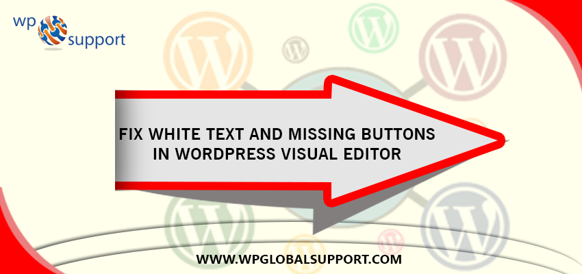 Fix white text and missing buttons in WordPress Visual Editor