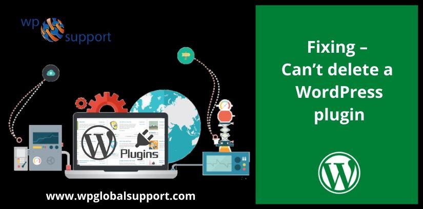 Fixing – Can't delete a WordPress plugin