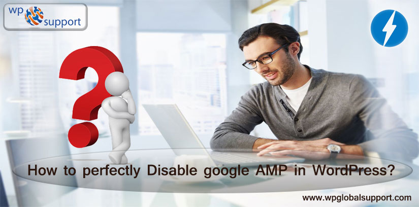 How to perfectly Disable google AMP in WordPress?