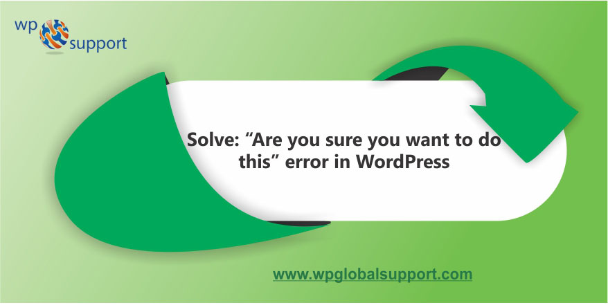 Solve-Are-you-sure-you-want-to-do-this-error-in-WordPress