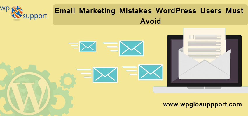 10 Email Marketing Mistakes WordPress Users Must Avoid