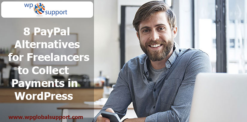8 PayPal Alternatives for Freelancers to Collect Payments in WordPress