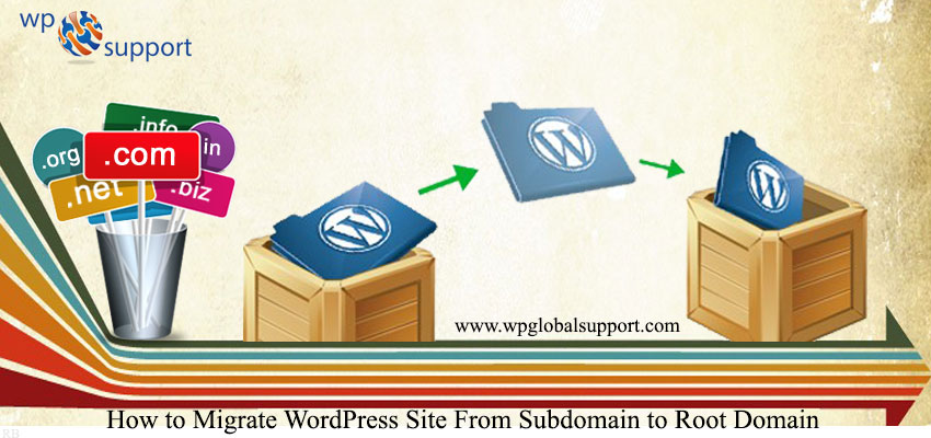 How to Migrate WordPress Site From Subdomain to Root Domain