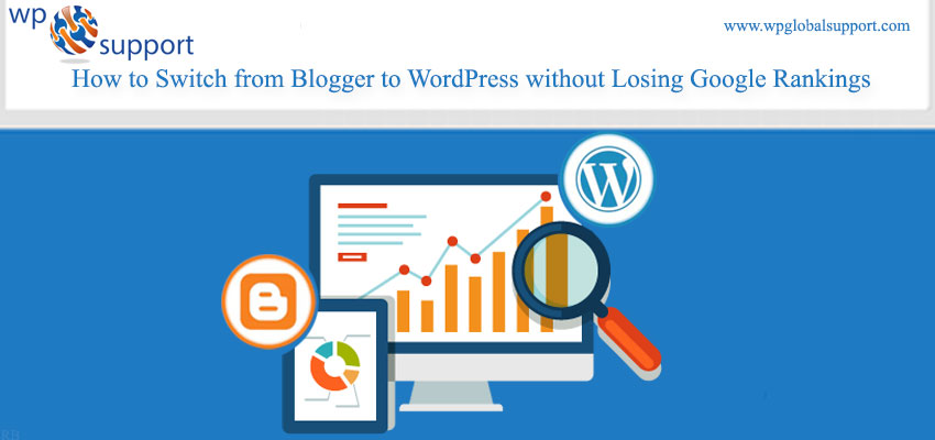 How-to-Switch-from-Blogger-to-WordPress-without-Losing-Google-Rankings