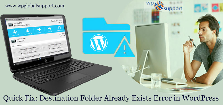 Quick Fix: Destination Folder Already Exists Error in WordPress