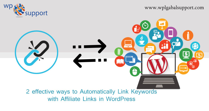 2 easy ways to Automatically Link Keywords with Affiliate Links in WordPress