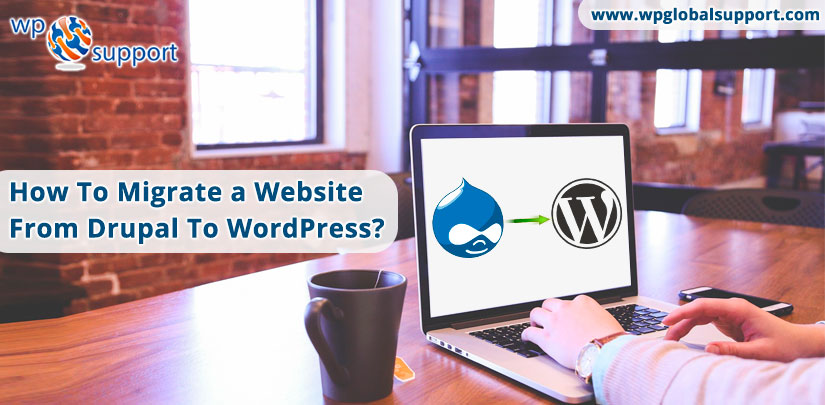 Migrate a Website From Drupal To WordPress