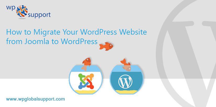 How to Migrate Your WordPress Website from Joomla to WordPress