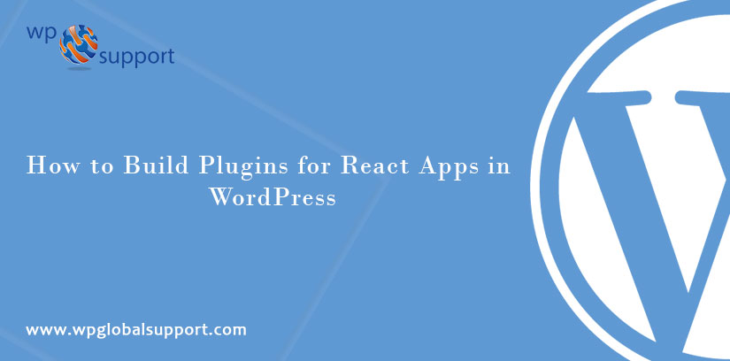 How to Build Plugins for React Apps in WordPress