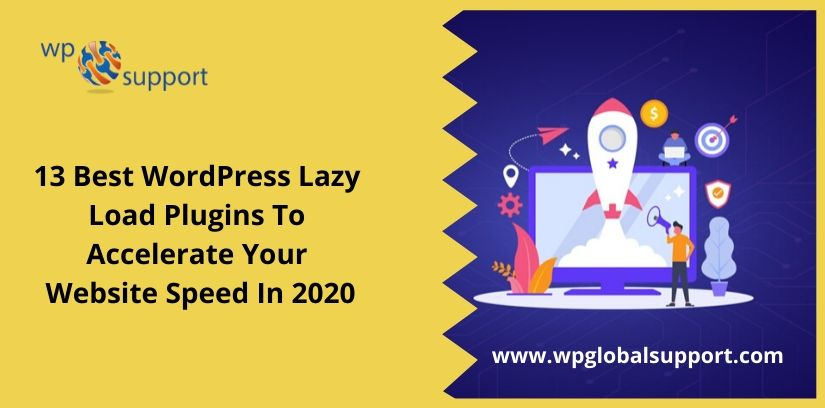 13 Best WordPress Lazy Load Plugins To Accelerate Your Website Speed In 2020