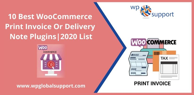 10 Best WooCommerce Print Invoice Or Delivery Note Plugins|2020 List