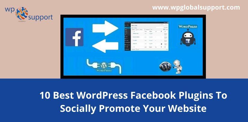 10 Best WordPress Facebook Plugins To Socially Promote Your Website
