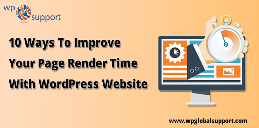 10 Ways To Improve Your Page Render Time With WordPress Website