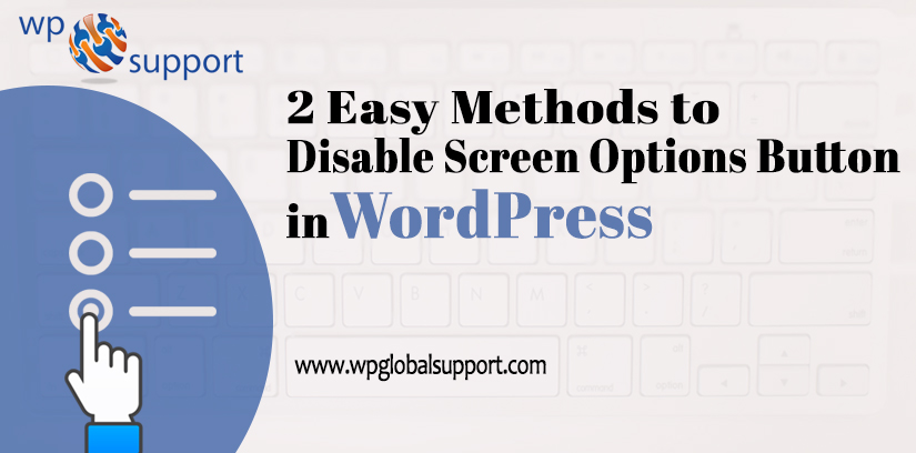 2 Easy Methods to Disable Screen Options Button in WordPress