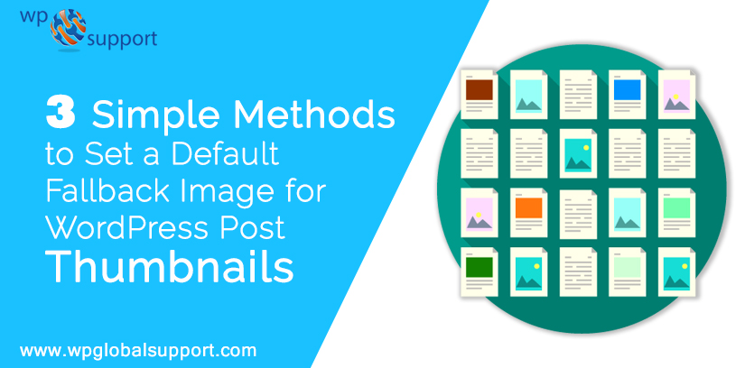 3 simple Methods to Set a Default Fallback Image for WordPress Post Thumbnails