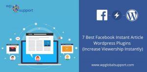 7 Best Facebook Instant Article Wordpress Plugins (Increase Viewership Instantly)