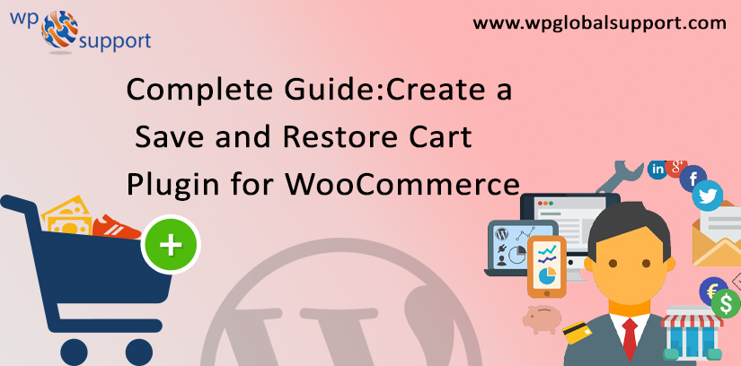 Complete Guide: Create a Save and Restore Cart Plugin for WooCommerce