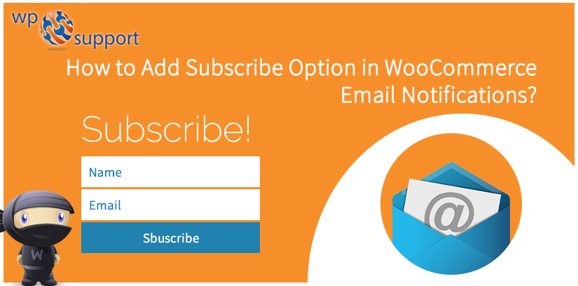 How to Add Subscribe Option in WooCommerce Email Notifications?