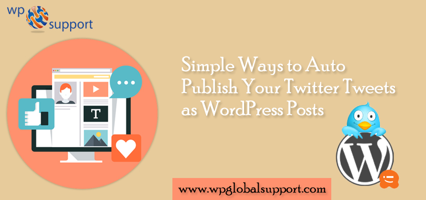 Simple Ways to Auto Publish Your Twitter Tweets as WordPress Posts