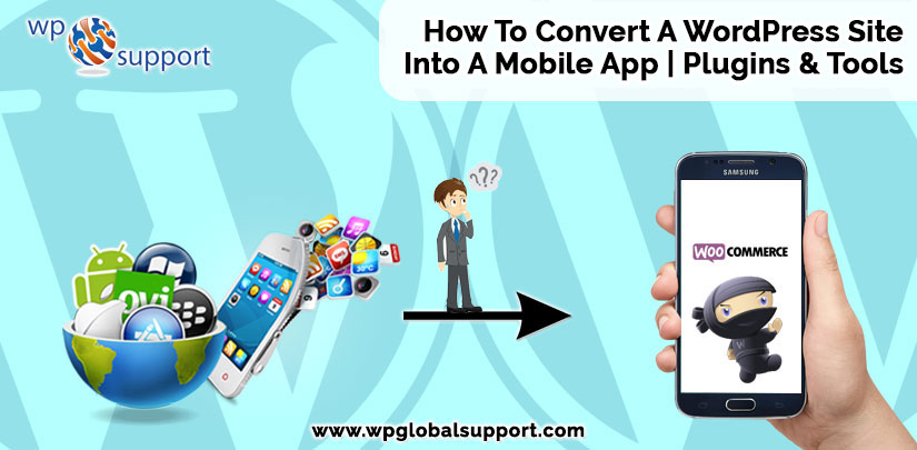 How To Convert A WordPress Site Into A Mobile App | Plugins & Tools