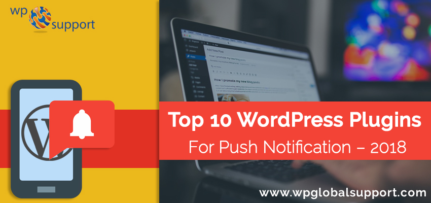 Top 10 WordPress Plugins For Push Notification – 2018