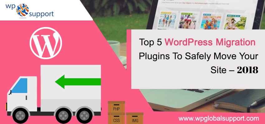 Top 5 WordPress Migration Plugins To Safely Move Your Site – 2018
