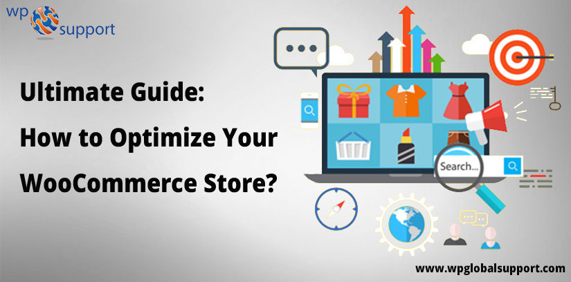 Ultimate Guide: How to Optimize Your WooCommerce Store?