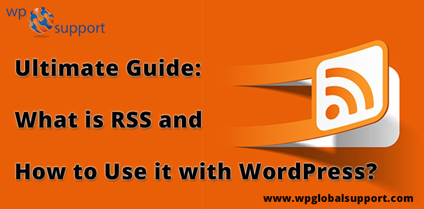 Ultimate Guide: What is RSS and How to Use it with WordPress?