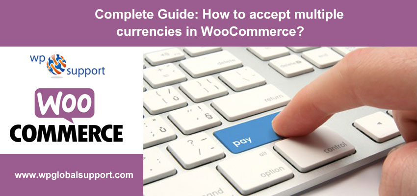 Complete Guide: How to accept multiple currencies in WooCommerce?