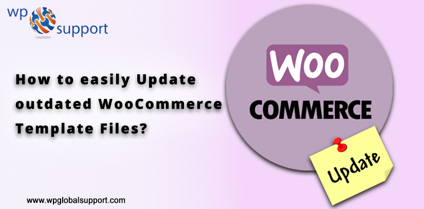 How to easily Update outdated WooCommerce Template Files?