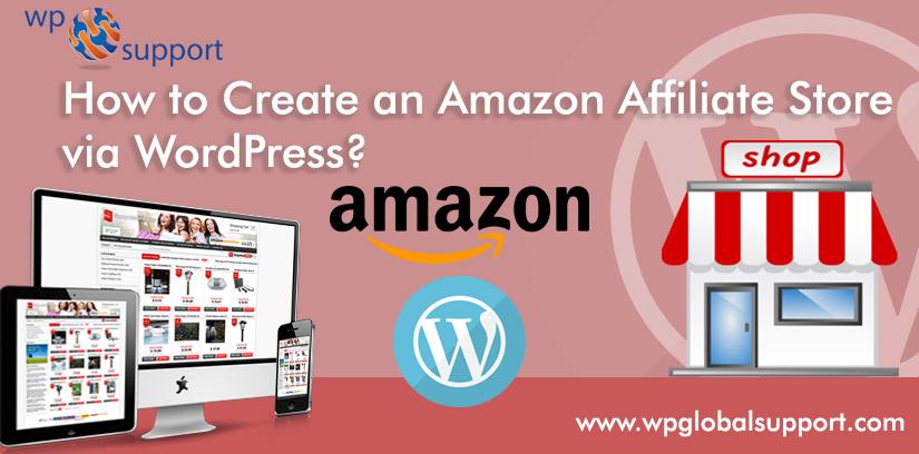 How to Create an Amazon Affiliate Store via WordPress?