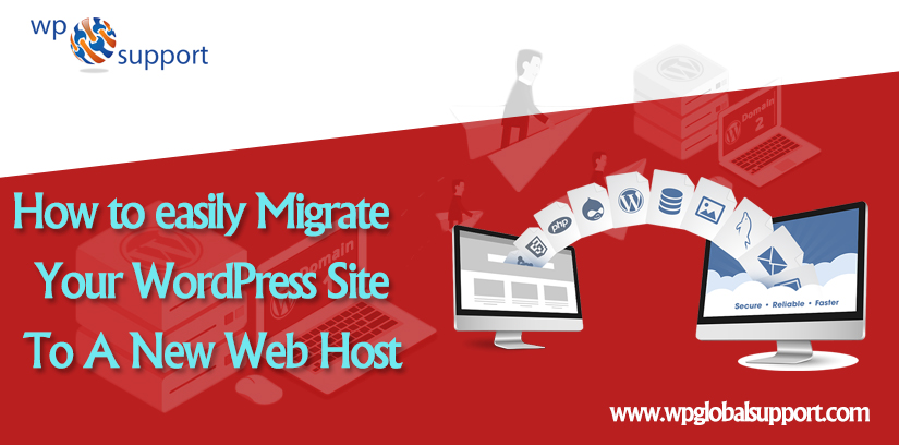 How to easily Migrate Your WordPress Site To A New Web Host