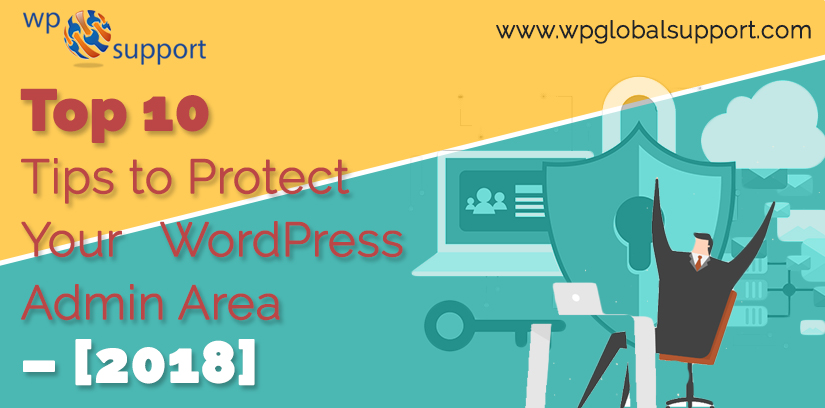 Top 10 Tips to Protect Your WordPress Admin Area – [2018]