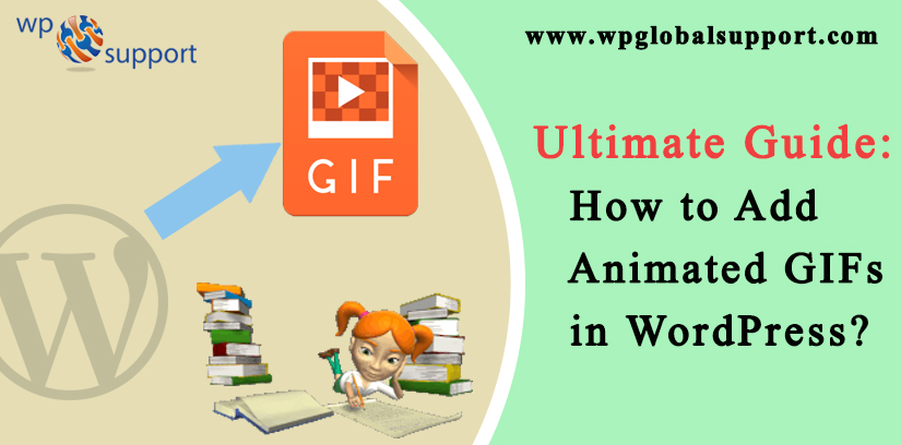Ultimate Guide: How to Add Animated GIFs in WordPress?