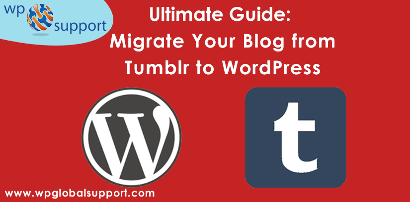 Ultimate Guide: Migrate Your Blog from Tumblr to WordPress