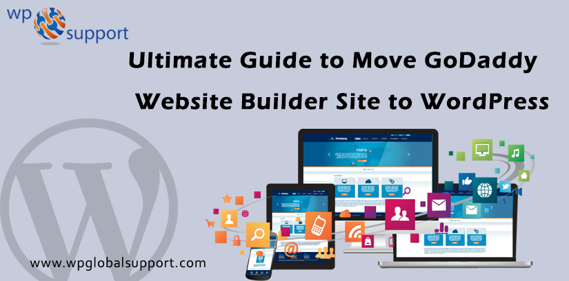 Ultimate Guide to Move GoDaddy Website Builder Site to WordPress