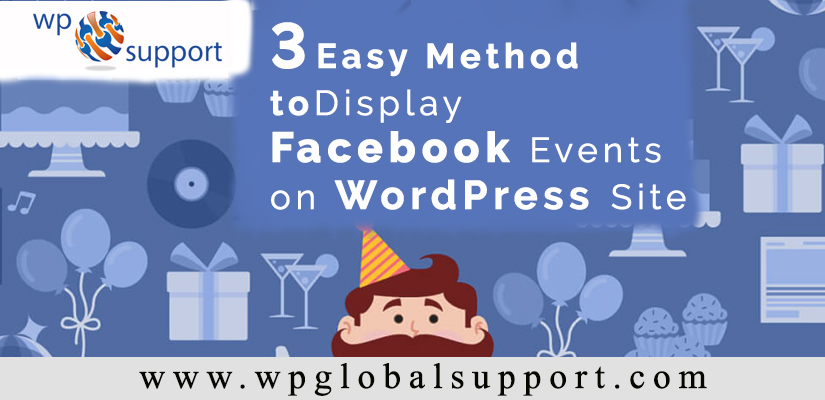 3 Easy Methods to Display Facebook Events on WordPress Site