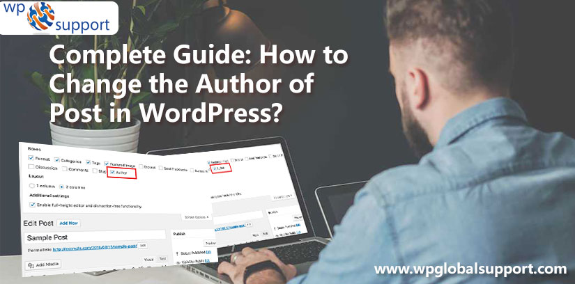 Complete Guide: How to Change the Author of Post in WordPress?