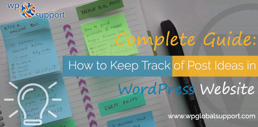 Complete Guide: How to Keep Track of Post Ideas in WordPress Website
