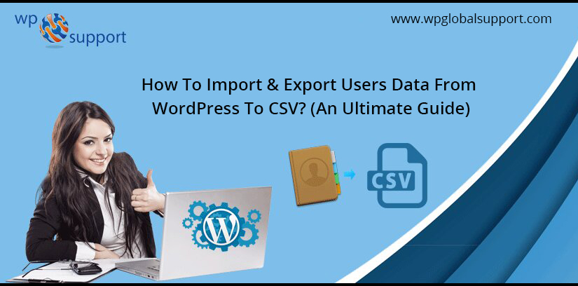 How To Import & Export Users Data From WordPress To CSV? (An Ultimate Guide)