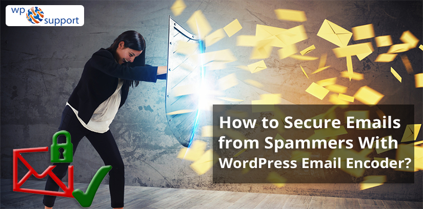 How to Secure Emails from Spammers With WordPress Email Encoder?