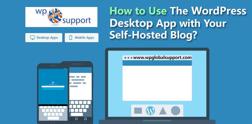 How to Use The WordPress Desktop App with Your Self-Hosted Blog?